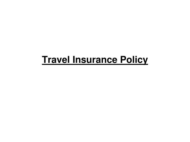 travel insurance policy n.