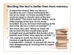 reciting the text is better then from memory