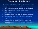 grammar predicates predicates tell what the subject of the sentence did