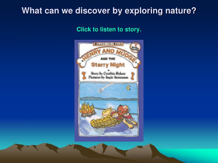 what can we discover by exploring nature click to listen to story n.