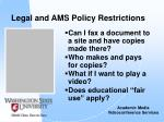 legal and ams policy restrictions