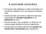 a autoridade carism tica1
