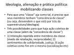 ideologia aliena o e pr tica pol tica mobilizando classes1