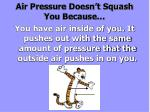 air pressure doesn t squash you because