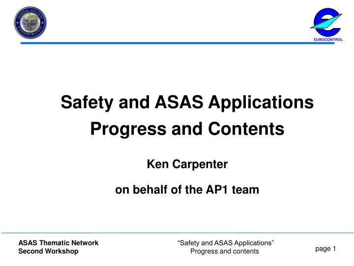 safety and asas applications progress and contents ken carpenter on behalf of the ap1 team n.