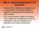 step 2 universal application to all employees