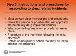 step 5 instructions and procedures for responding to drug related incidents