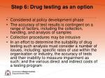 step 6 drug testing as an option