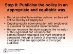 step 8 publicise the policy in an appropriate and equitable way