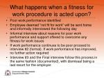 what happens when a fitness for work procedure is acted upon1
