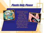 plastic only please