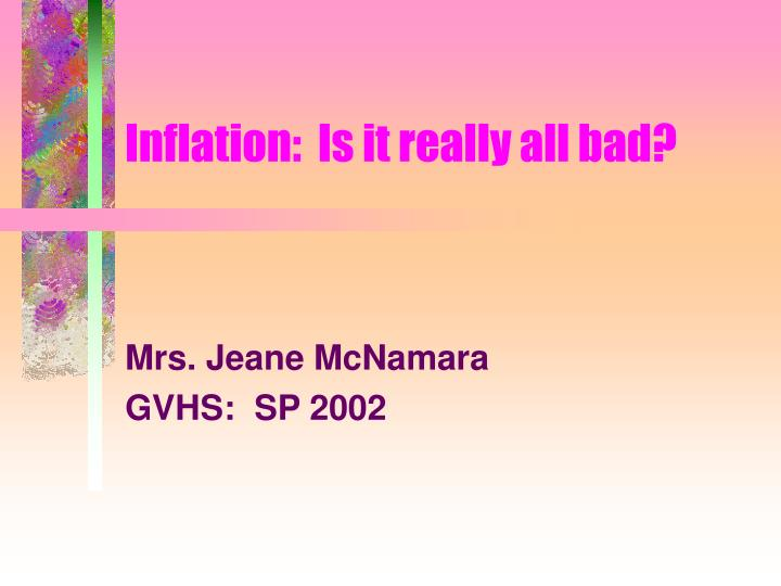inflation is it really all bad n.