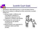 juvenile court goals