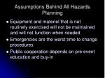 assumptions behind all hazards planning