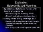 evaluation episode based planning