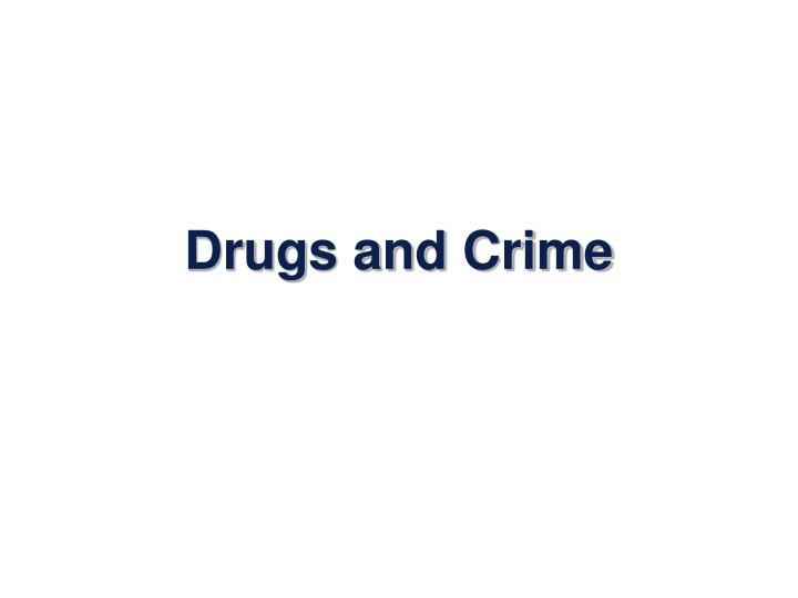 drugs and crime n.