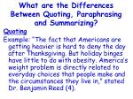 what are the differences between quoting paraphrasing and summarizing