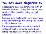 you may avoid plagiarism by