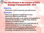 the aga division in the context of fao s strategic framework 2000 2015