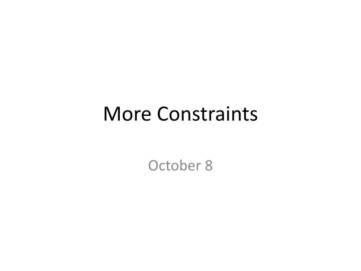 more constraints n.