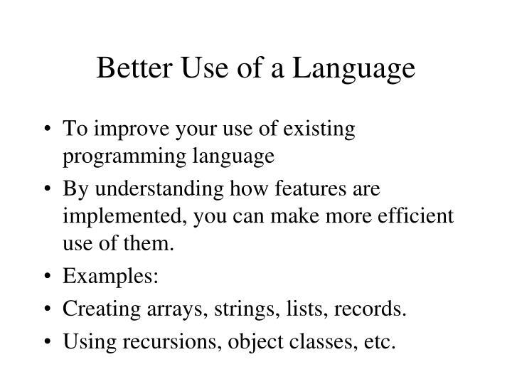 Better Use of a Language