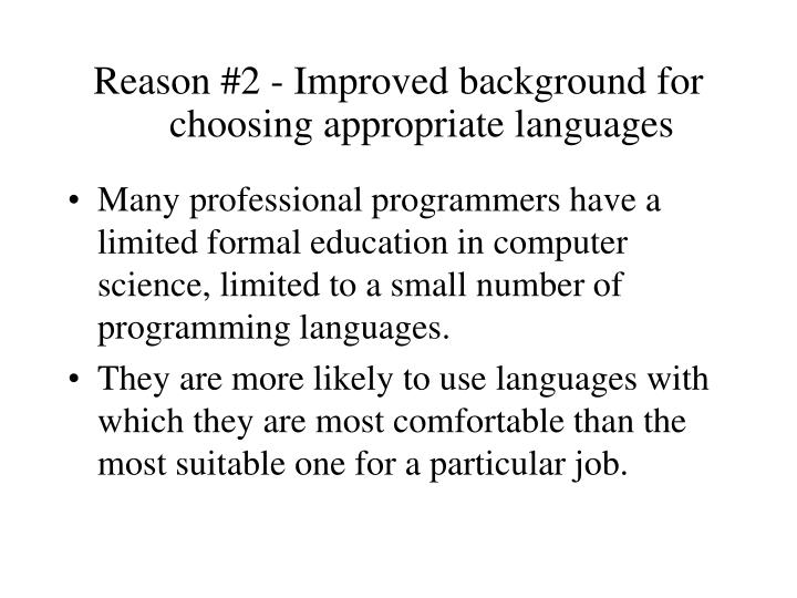 Reason #2 - Improved background for choosing appropriate languages