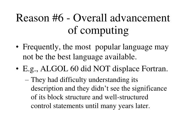 Reason #6 - Overall advancement of computing
