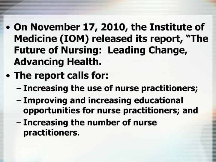 the institute of medicine report on future of nursing essay The effects of the 2010 iom report on the future of nursing  the 2010 iom report on the future of nursing the institute of medicine was established in 1970 by the national academy of sciences.