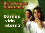 darnos vida eterna