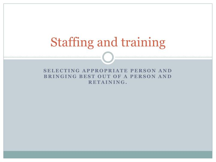 Staffing and training