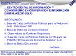 centro digital de informaci n y conocimiento en cooperacion e integracion digital cedic sela