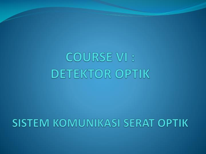 course vi detektor optik sistem komunikasi serat optik n.