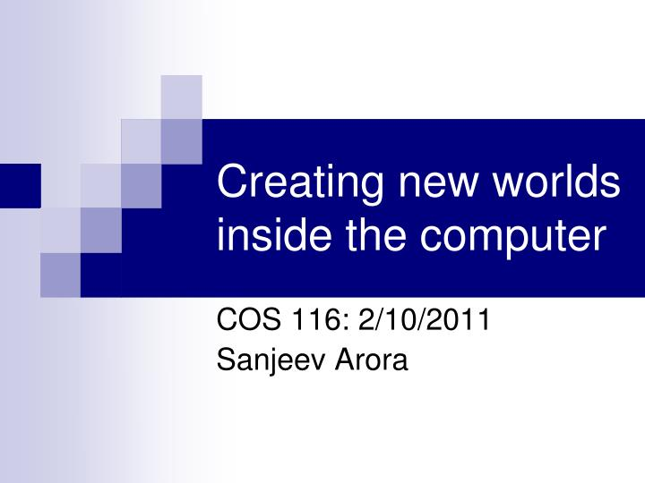 creating new worlds inside the computer n.