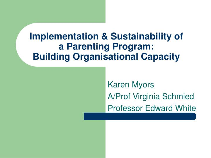 implementation sustainability of a parenting program building organisational capacity n.