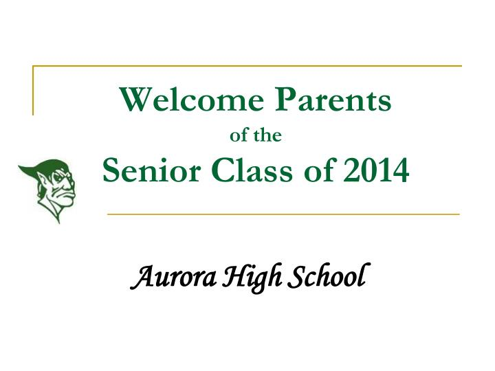 welcome parents of the senior class of 2014 n.