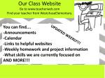 our class website go to www teacherweb com find your teacher from westchaseelementary