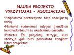 nauda projekto vykdytojai asociacijai