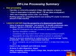 off line processing summary