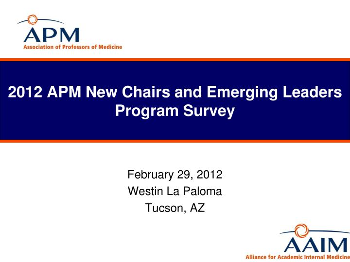 2012 apm new chairs and emerging leaders program survey n.