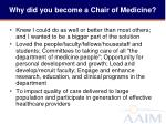 why did you become a chair of medicine