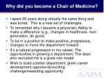 why did you become a chair of medicine1