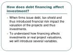 how does debt financing affect investment
