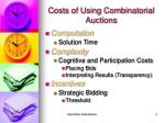 costs of using combinatorial auctions