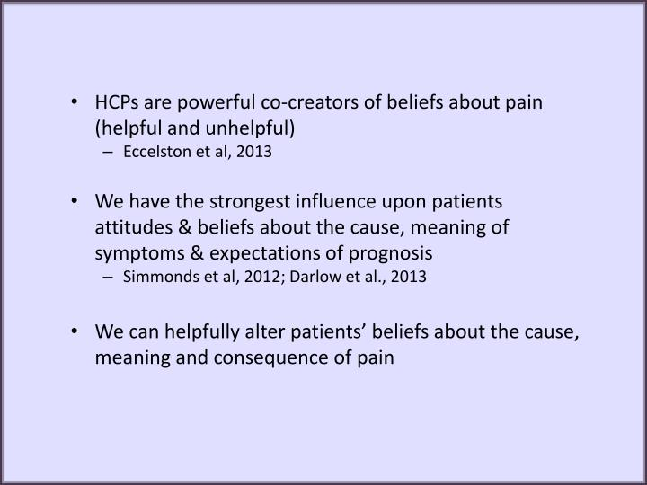 HCPs are powerful co-creators of beliefs about pain (helpful and unhelpful