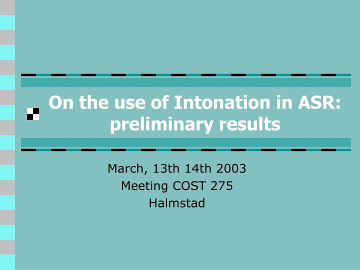 on the use of intonation in asr preliminary results n.