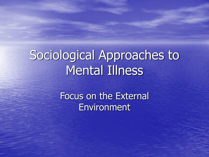 sociological approaches to mental illness n.