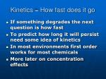 kinetics how fast does it go