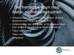 det fremtidige tilsyn med metal og maskinindustrien