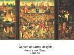 garden of earthly delights hieronymus bosch c 1450 1516