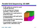 parallel grid sequencing 3d amr